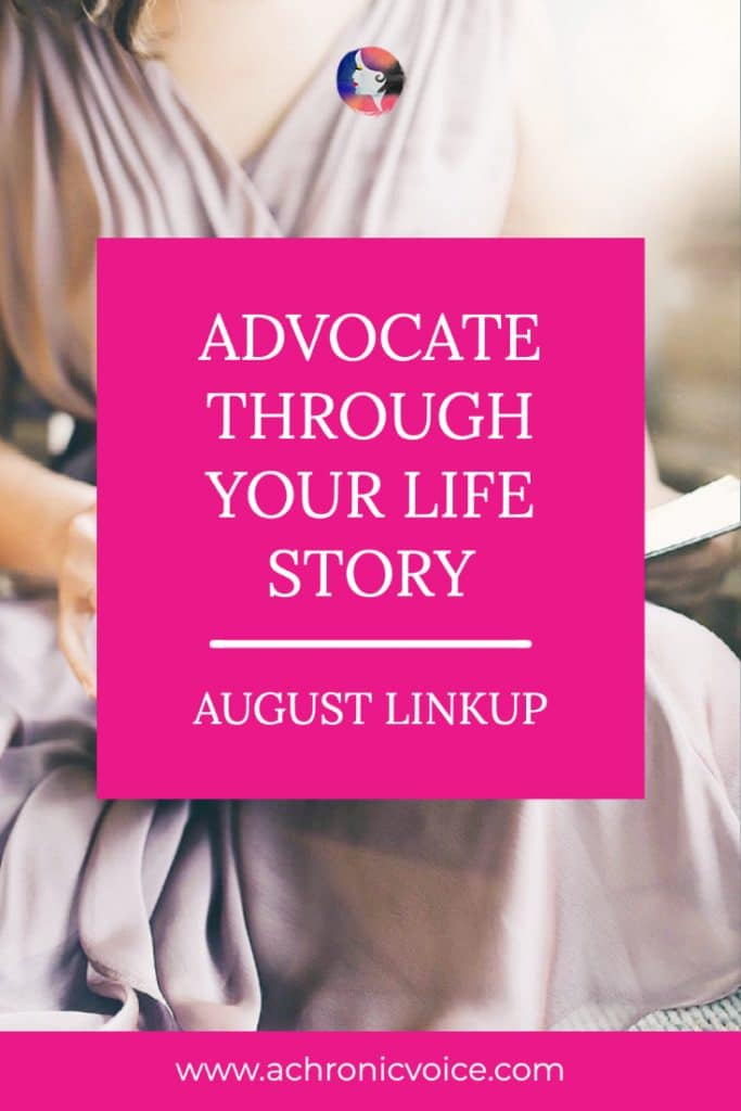 Advocate Through Your Life Story in the August Linkup