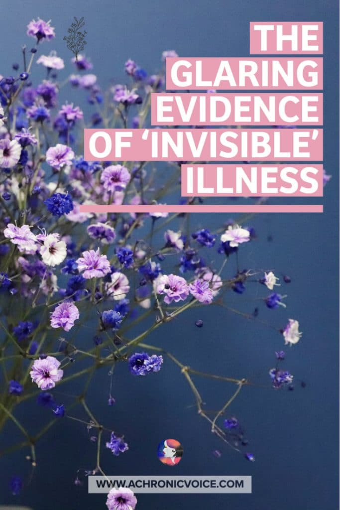 The Glaring Evidence of Invisible Illness