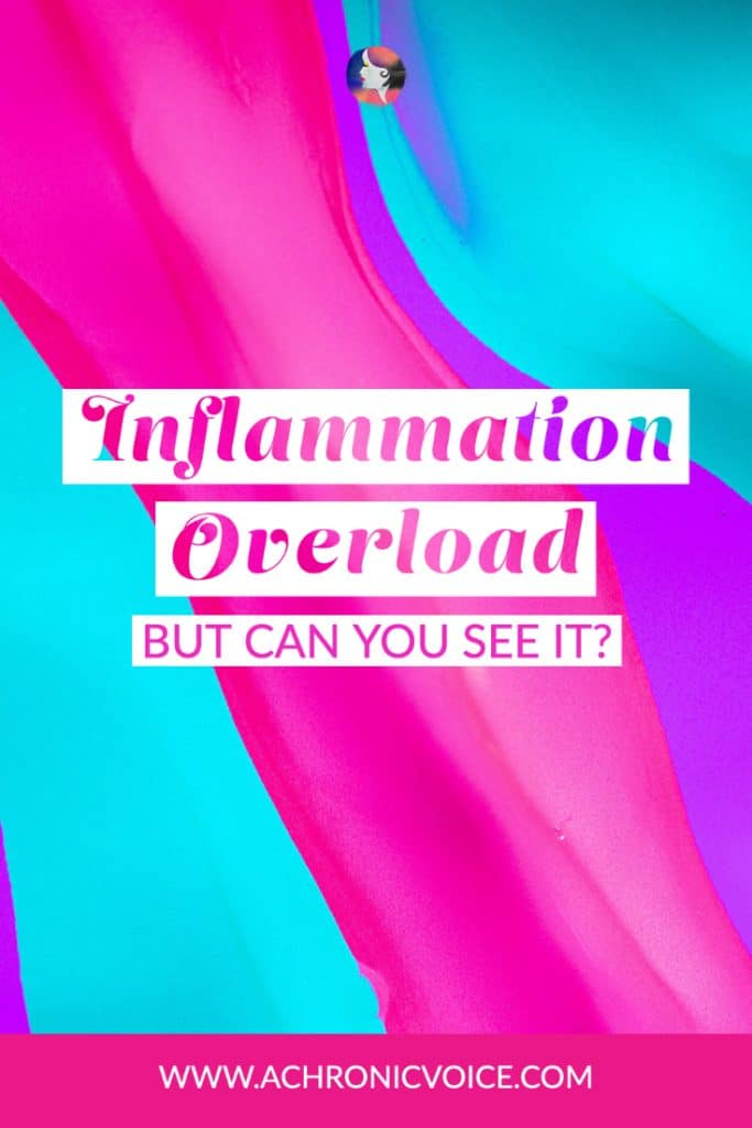 Inflammation Overload - But Can You See It?