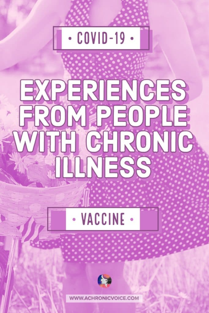 COVID-19 Vaccine Experiences from People with Chronic Conditions