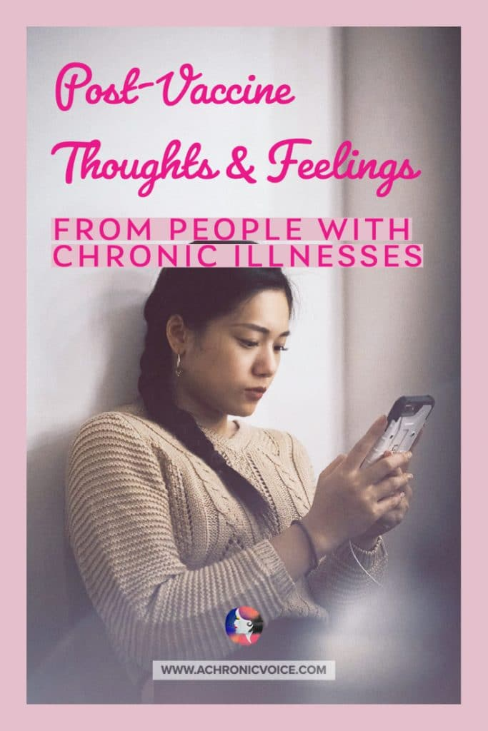 Post-Vaccine Thoughts & Feelings From People with Chronic Illnesses