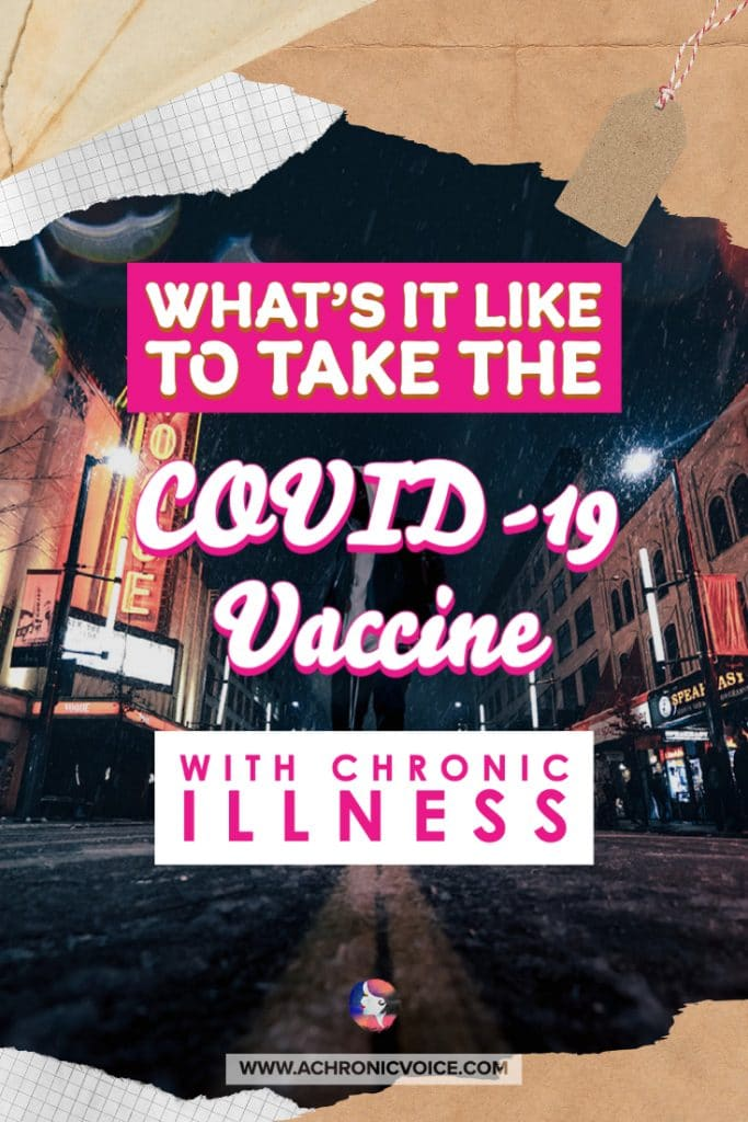 What's It Like to Take the COVID-19 Vaccine with Chronic Illness?