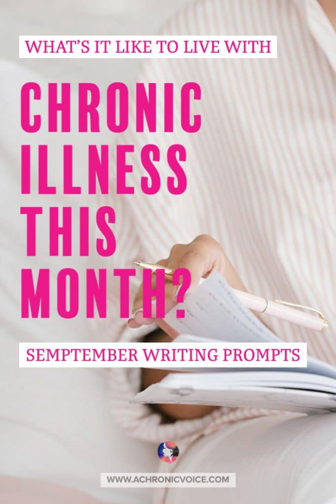 September Writing Prompts - What's It Like to Live with Chronic Illness This Month?